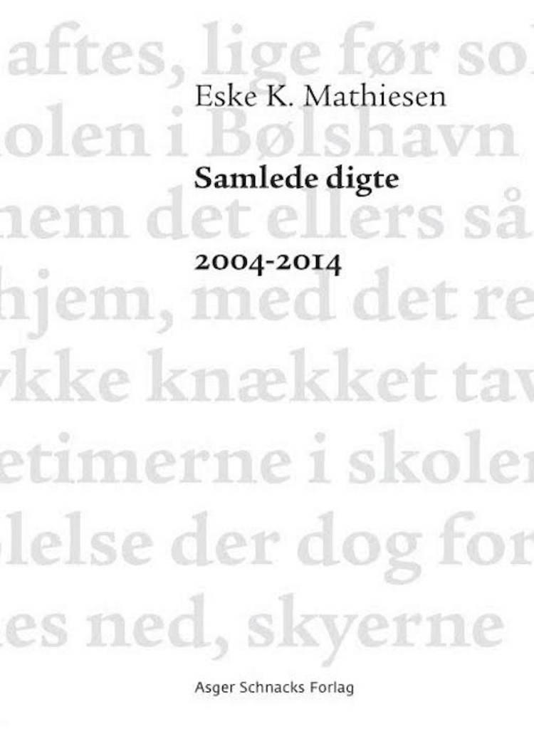 Samlede digte 2004-2014 af Eske K. Mathiesen