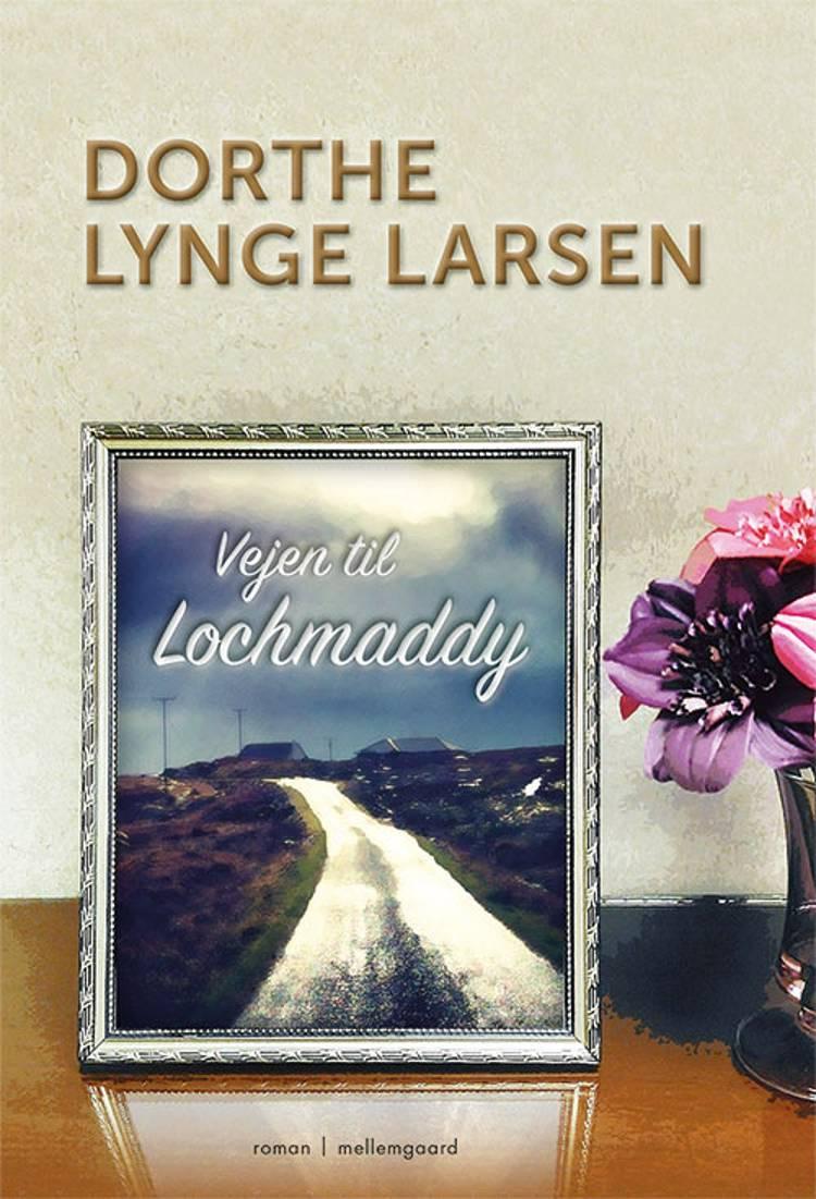 Vejen til Lochmaddy af Dorthe Lynge Larsen