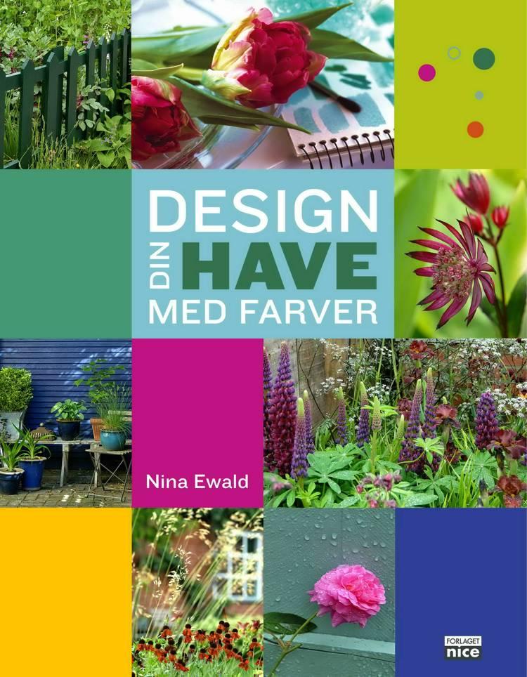 Design din have med farver af Nina Ewald