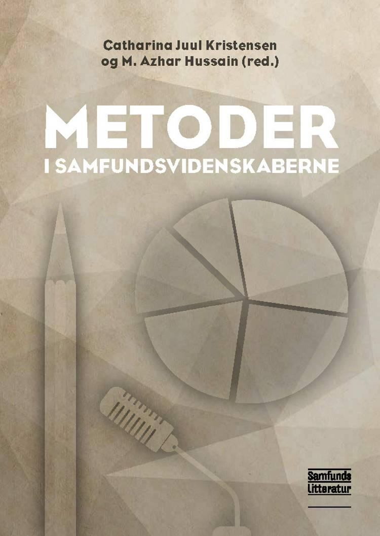 Metoder i samfundsvidenskaberne af Catharina Juul Kristensen og M. Azhar Hussain