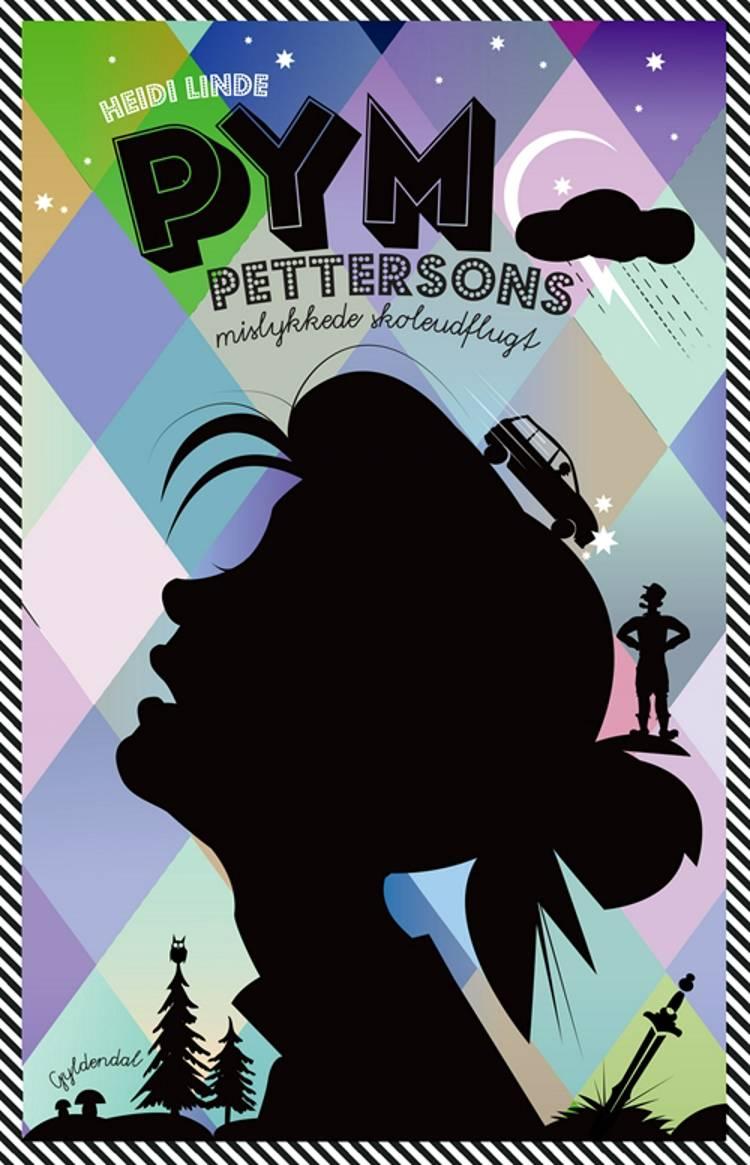 Pym Pettersons mislykkede skoleudflugt af Heidi Linde