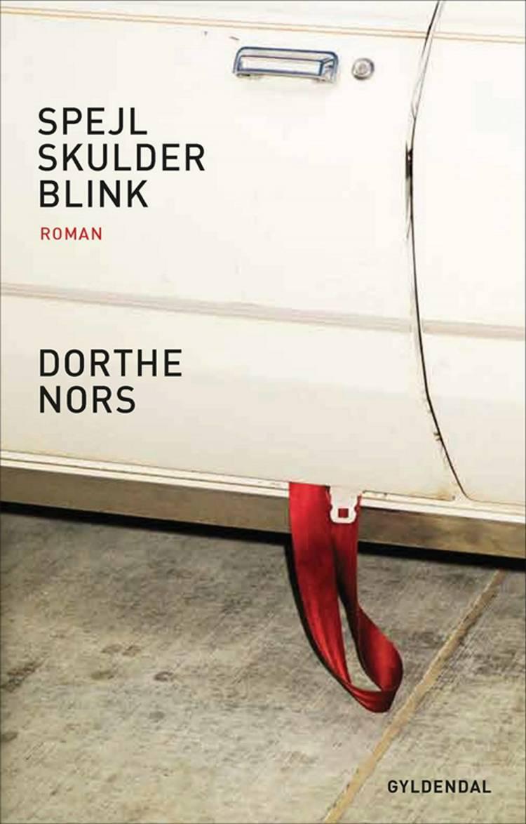 Spejl, skulder, blink af Dorthe Nors