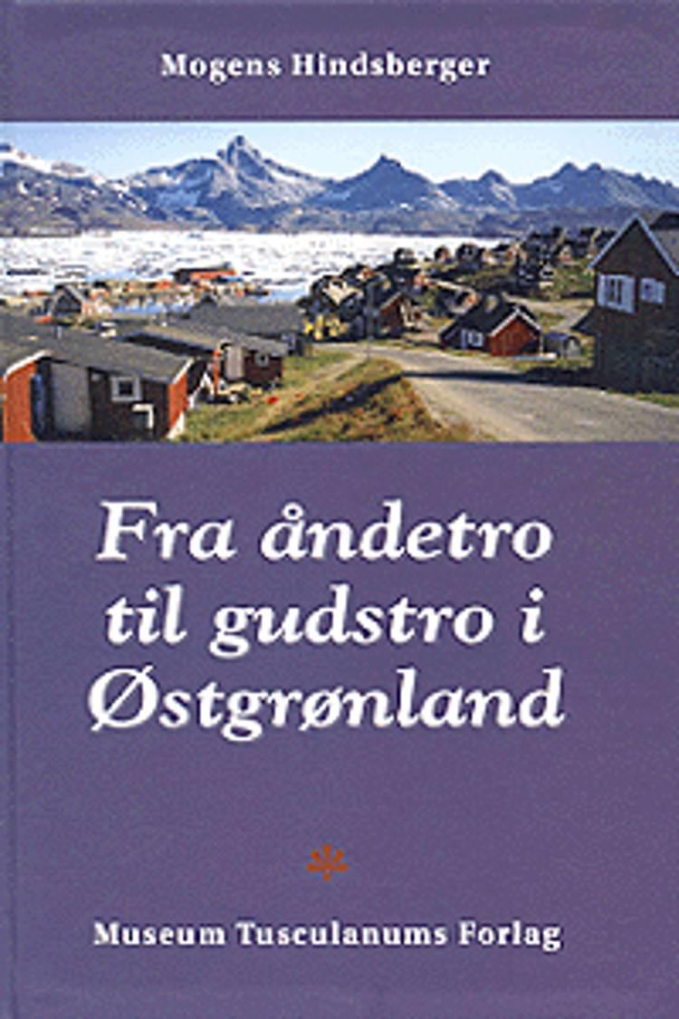 Fra åndetro til gudstro i Østgrønland af M. Hindsberger