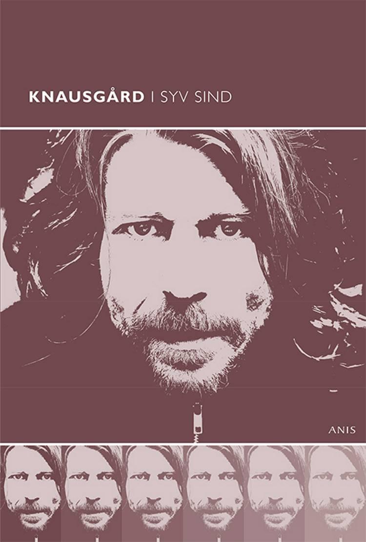 Knausgård i syv sind af Ole Morsing, David Bugge, Søren R. Fauth, red. og Søren R. Fauth og Ole Morsing
