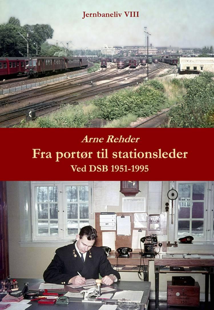 Fra portør til stationsleder af Arne Rehder