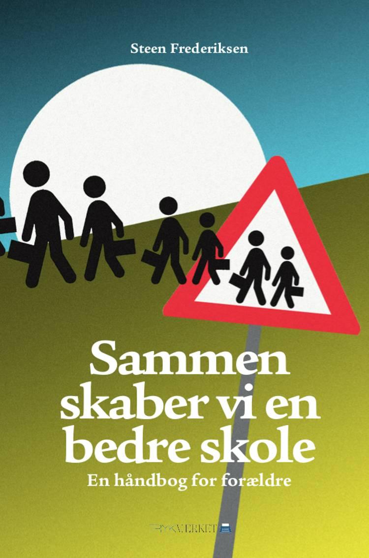 Sammen skaber vi en bedre skole af Steen Frederiksen