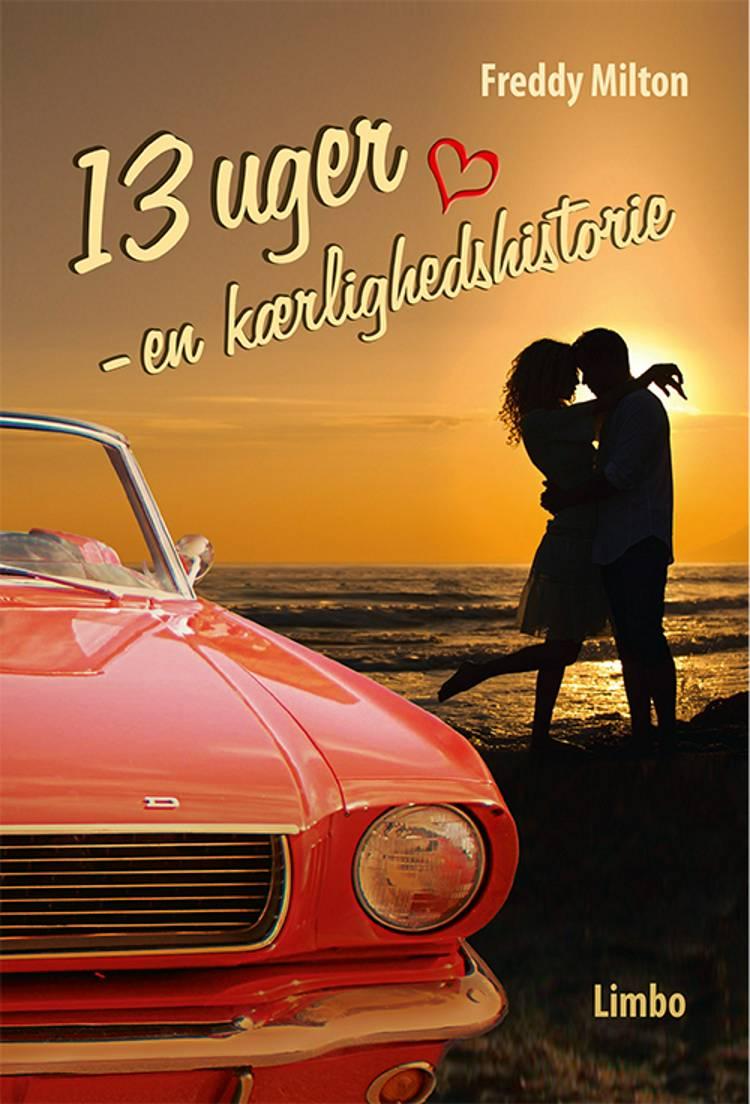 13 uger - en kærlighedshistorie af Freddy Milton