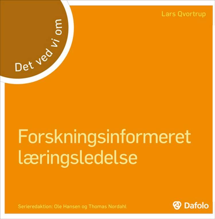 Det ved vi om forskningsinformeret læringsledelse af Lars Qvortrup
