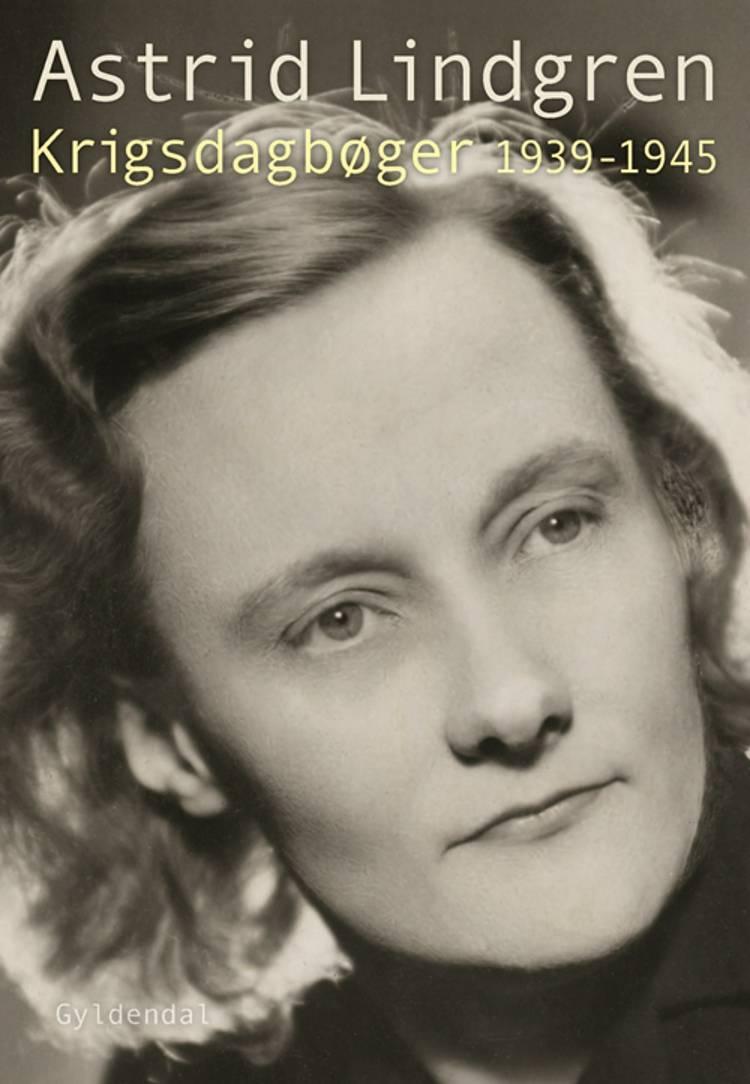 Krigsdagbøger 1939-1945 af Astrid Lindgren