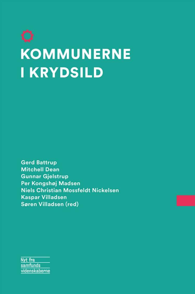 Kommunerne i krydsild af Søren Villadsen, Gerd Battrup og Mitchell Dean m.fl.