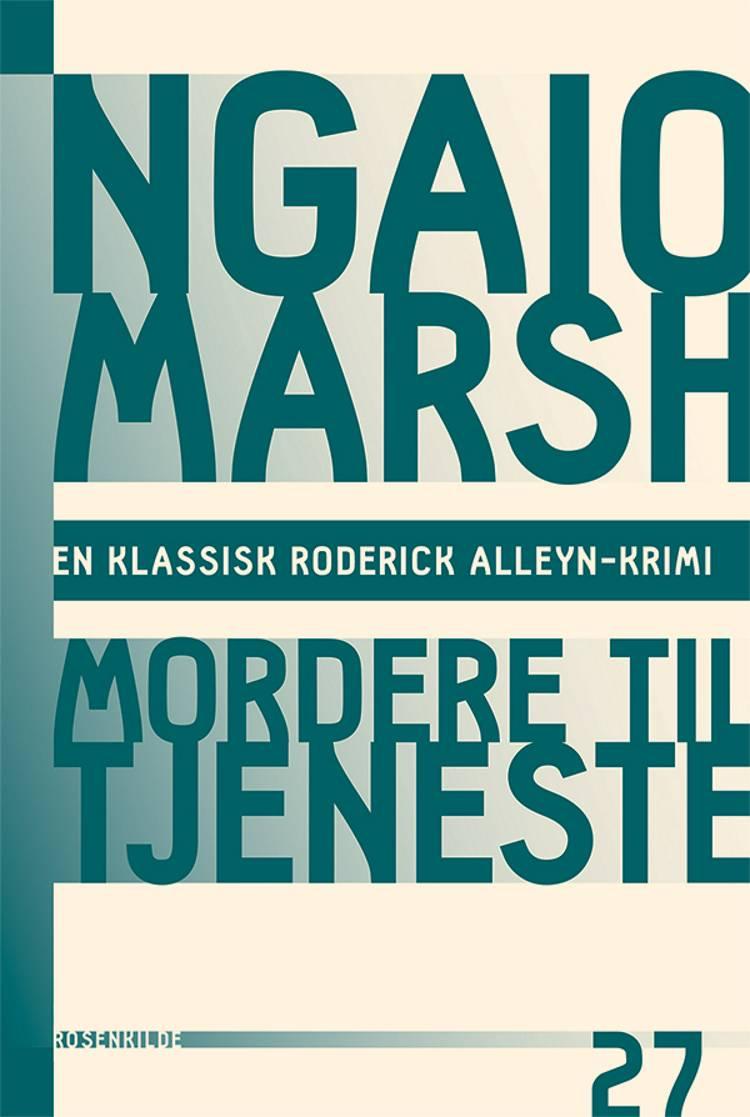 Mordere til tjeneste af Ngaio Marsh