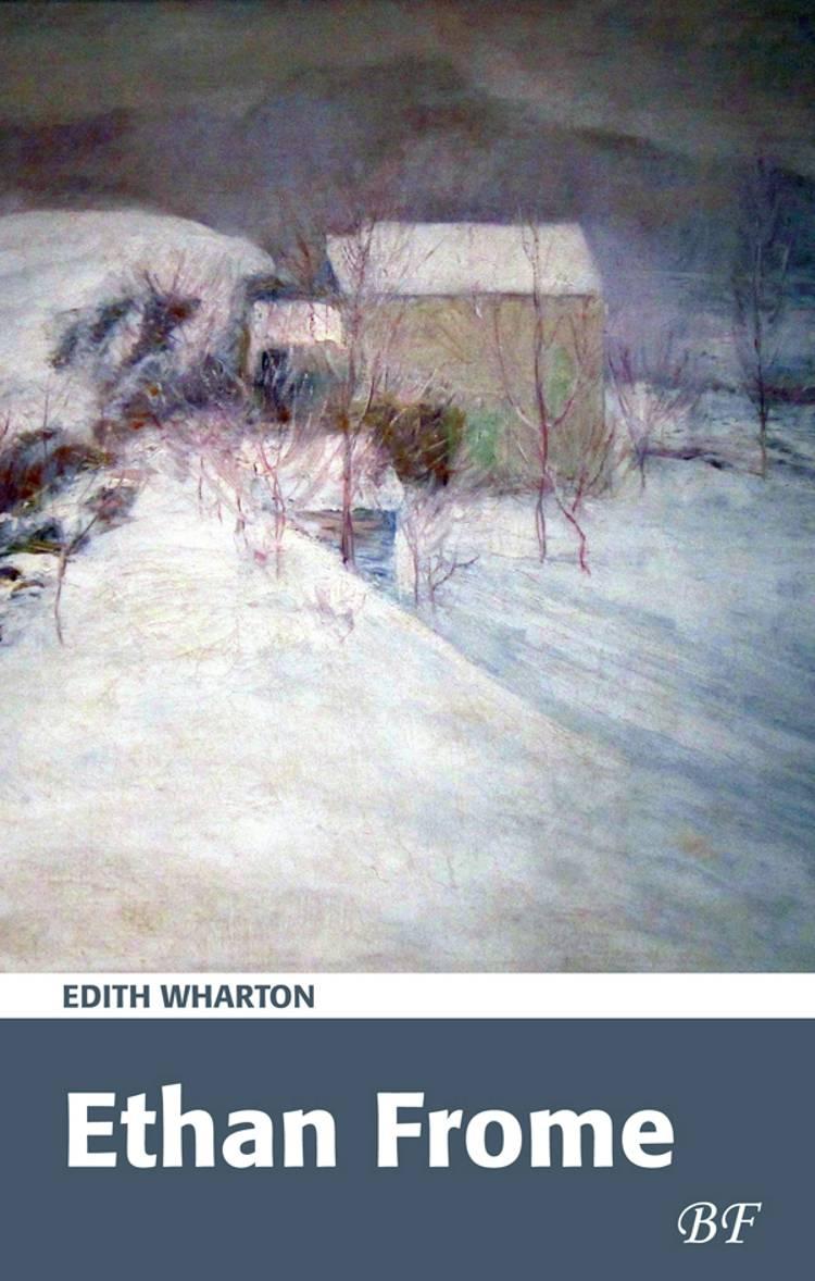 Ethan Frome af Edith Wharton
