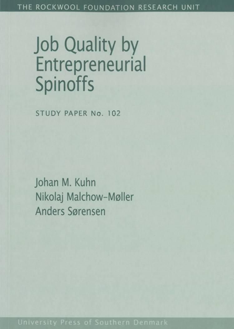 Job quality by entrepreneurial spinoffs af Nikolaj Malchow-Møller, Anders Sørensen og Johan Moritz Kuhn