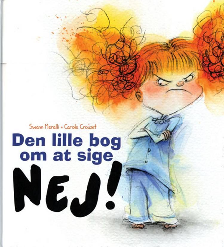 Den lille bog om at sige nej! af Swann Meralli