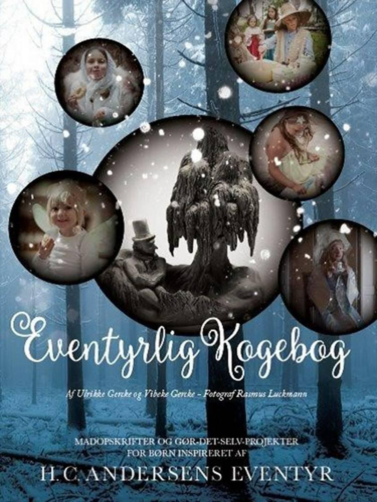 Eventyrlig kogebog af Ulrikke Gercke og Vibeke Gercke Malmdorf