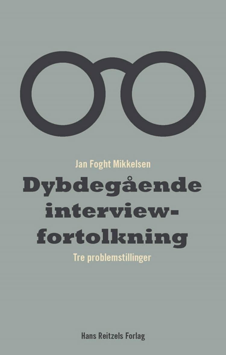 Dybdegående interviewfortolkning af Jan Foght Mikkelsen