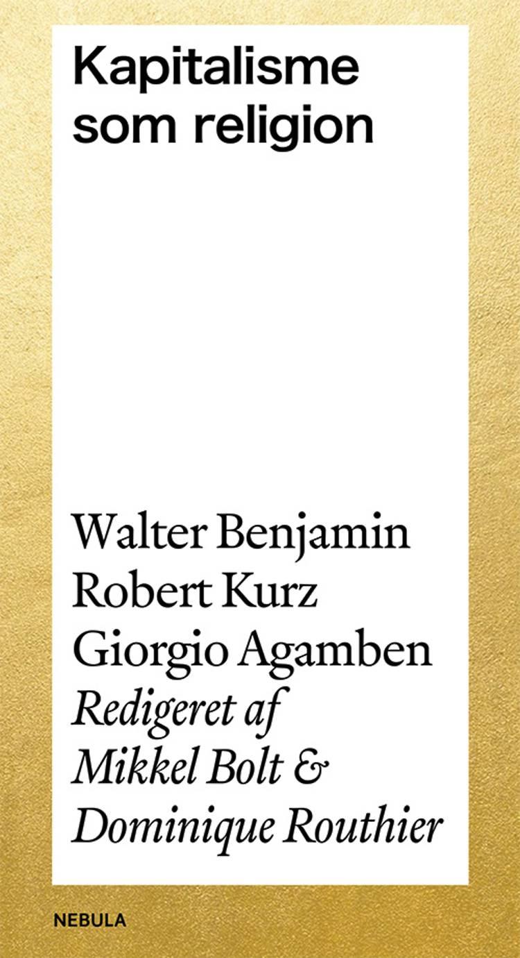Kapitalisme som religion af Walter Benjamin, Mikkel Bolt og Dominique Routhier m.fl.