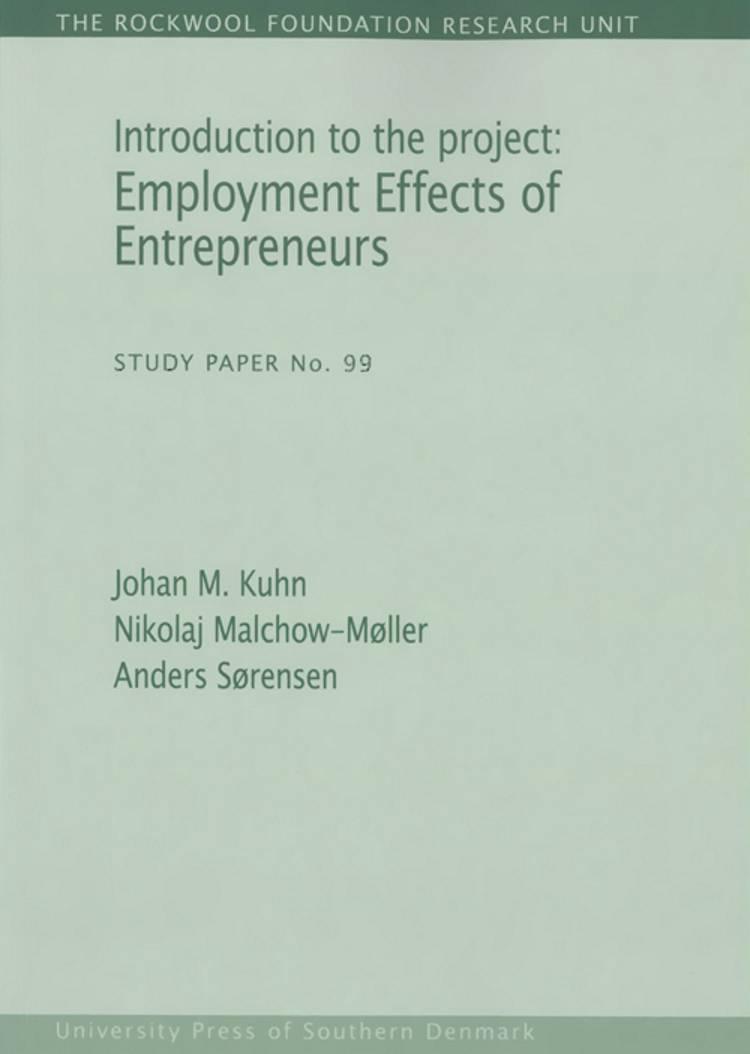 Introduction to the project: Employment Effects of Entrepreneurs af Nikolaj Malchow-Møller, Anders Sørensen og Johan Moritz Kuhn