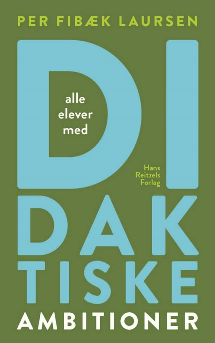 Didaktiske ambitioner af Per Fibæk Laursen