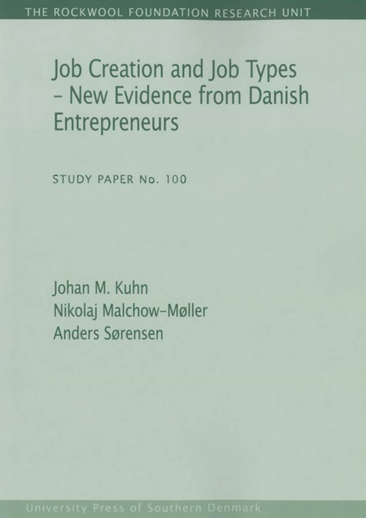 Job creation and job types - new evidence from Danish entrepreneurs af Nikolaj Malchow-Møller, Anders Sørensen og Johan Moritz Kuhn