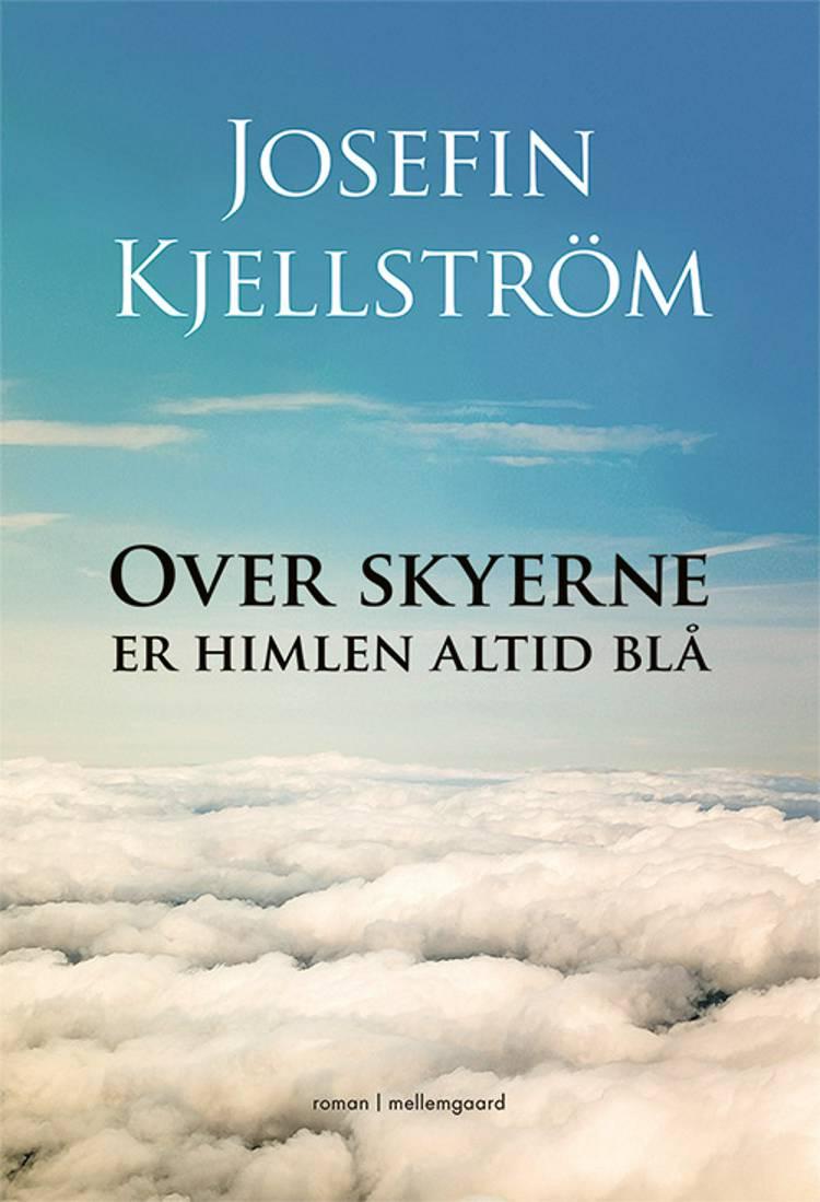 Over skyerne er himlen altid blå af Josefin Kjellström