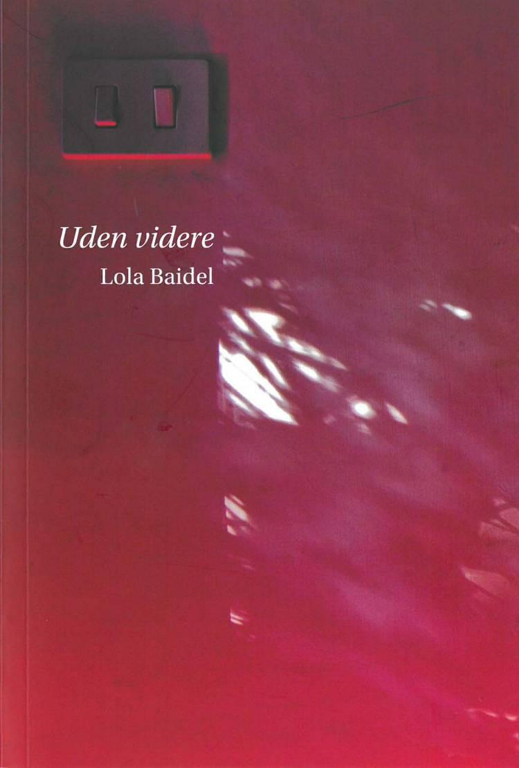 Uden videre af Lola Baidel
