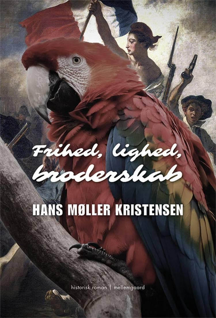 Frihed, lighed, broderskab af Hans Møller Kristensen
