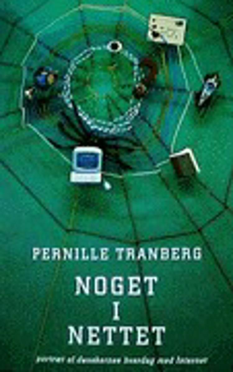 Noget i nettet af Pernille Tranberg