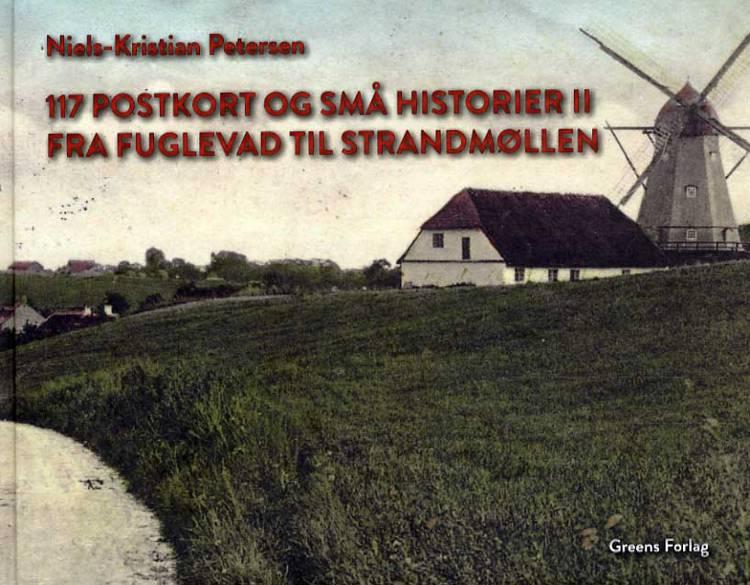 117 postkort og små historier II - fra Fuglevad til Strandmøllen af Niels-Kristian Petersen