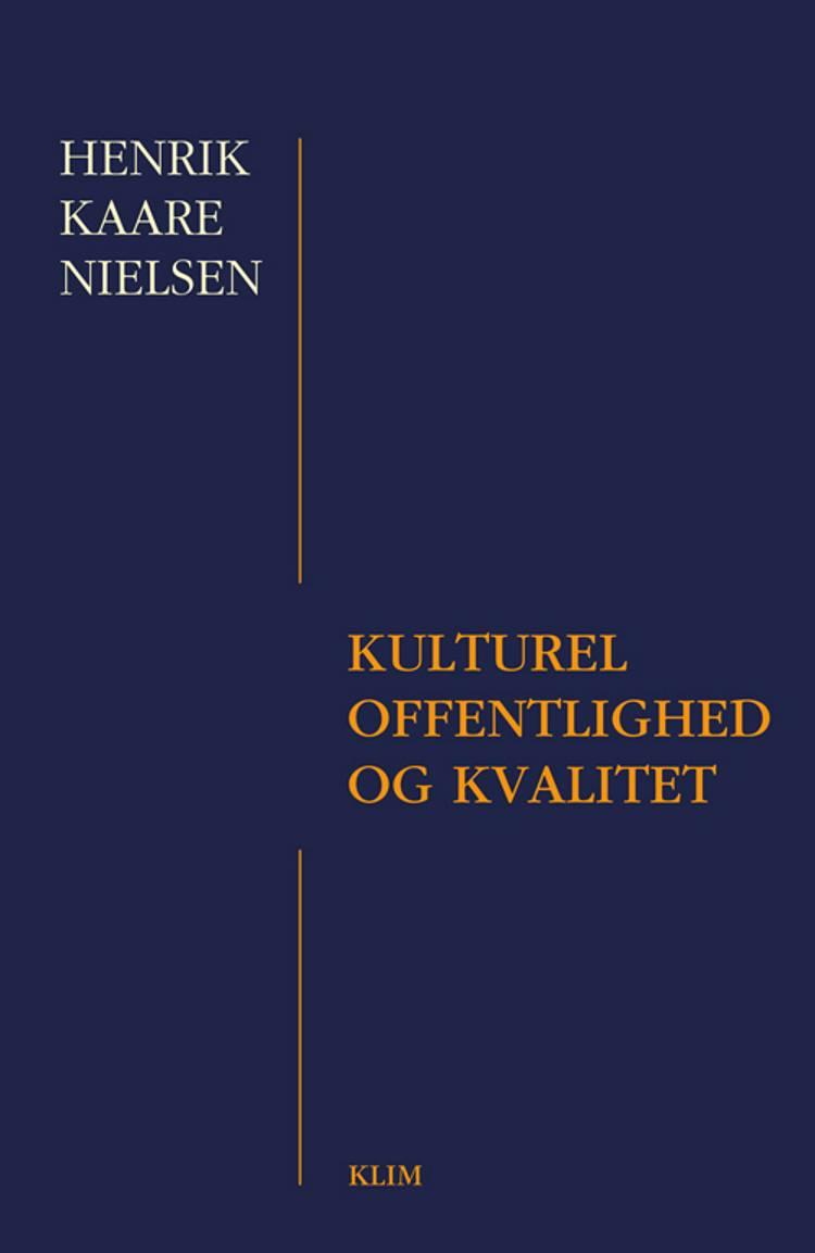 Kulturel offentlighed og kvalitet af Henrik Kaare Nielsen