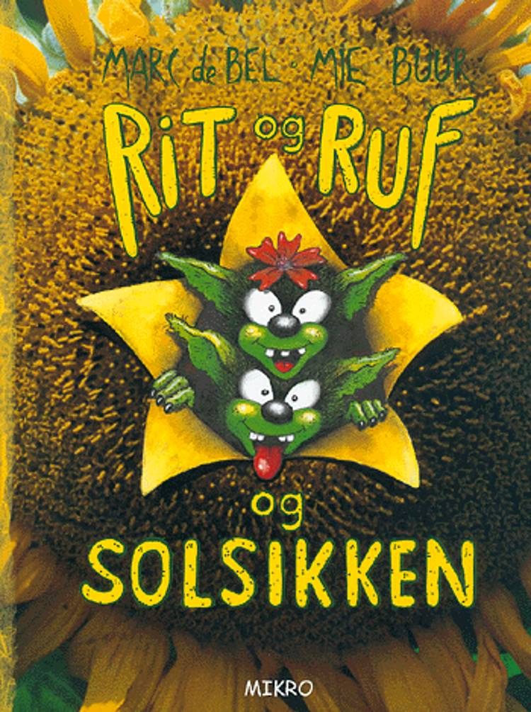 Rit og Ruf og solsikken af Marc de Bel og Mie Buur