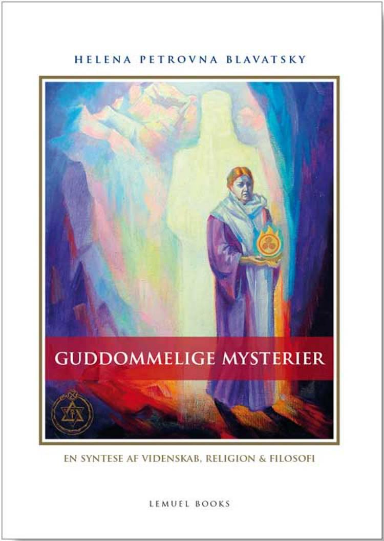 Guddommelige mysterier af Helena Petrovna Blavatsky