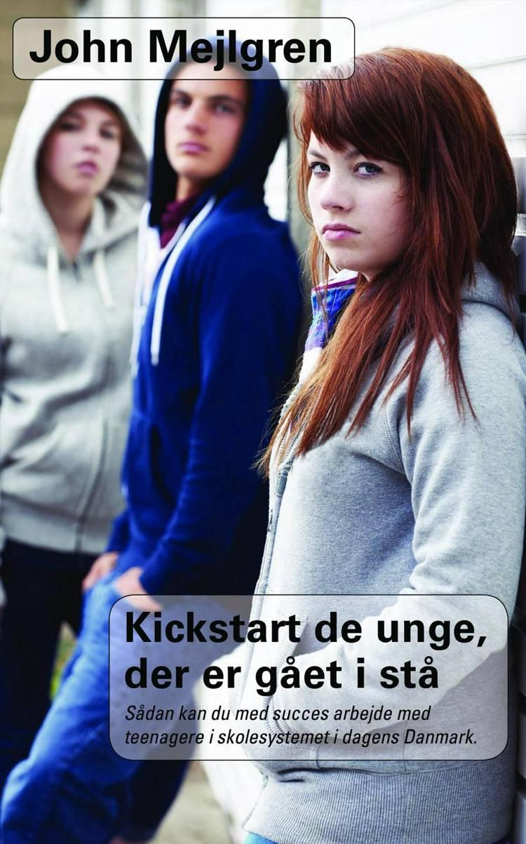 Kickstart de unge, der er gået i stå af John Mejlgren