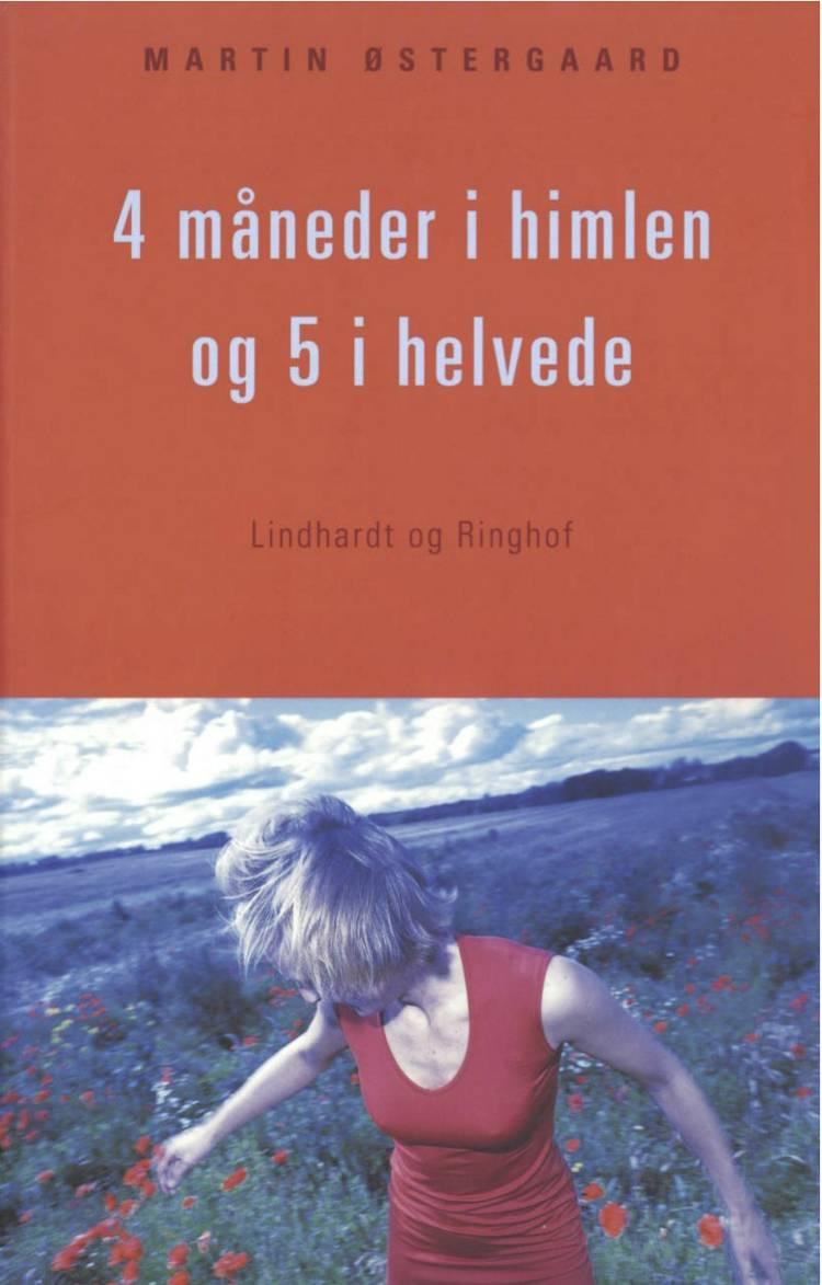 4 måneder i himlen og 5 i helvede af Martin Østergaard