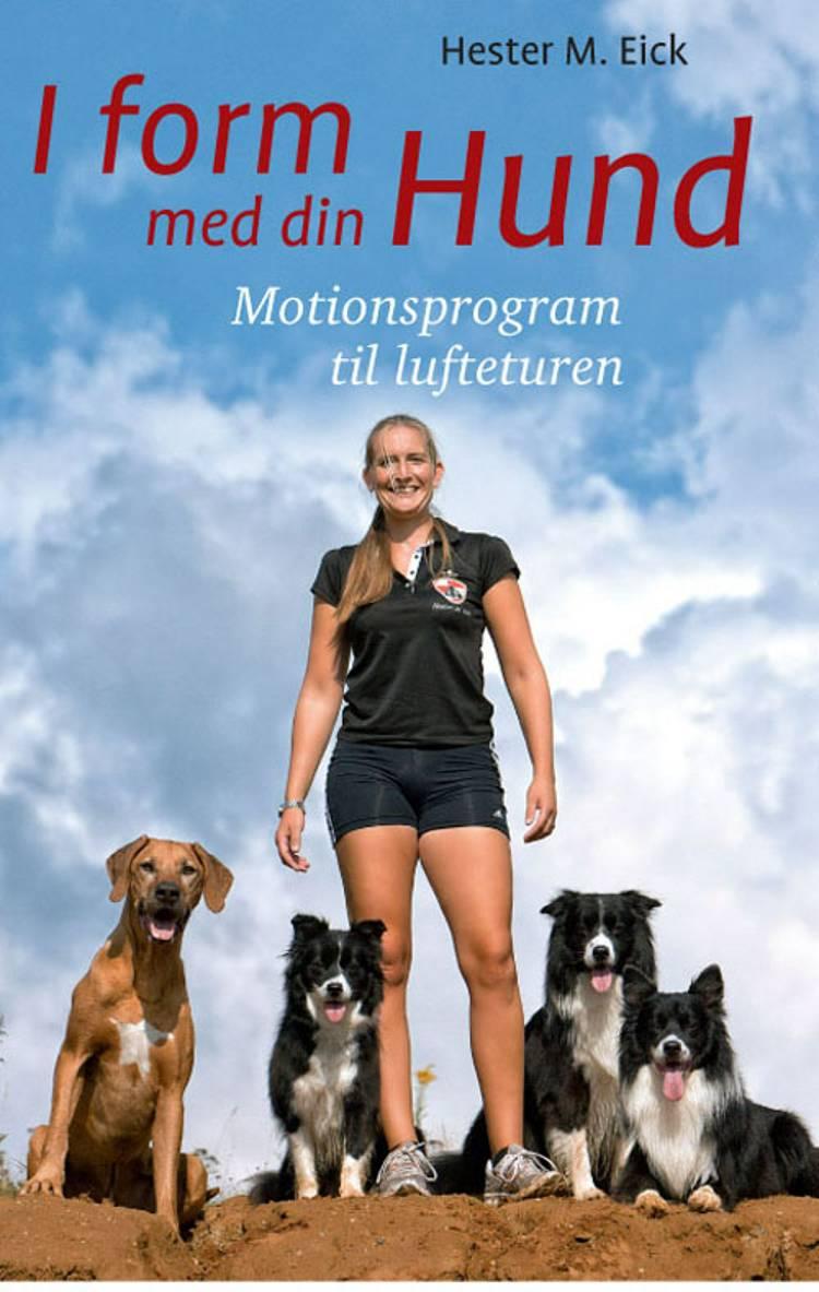 I form med din hund af Hester M. Eick