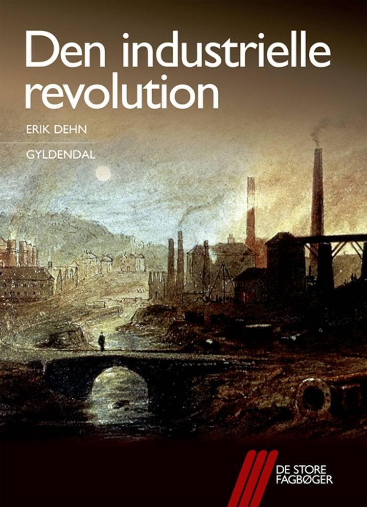 Den industrielle revolution af Erik Dehn