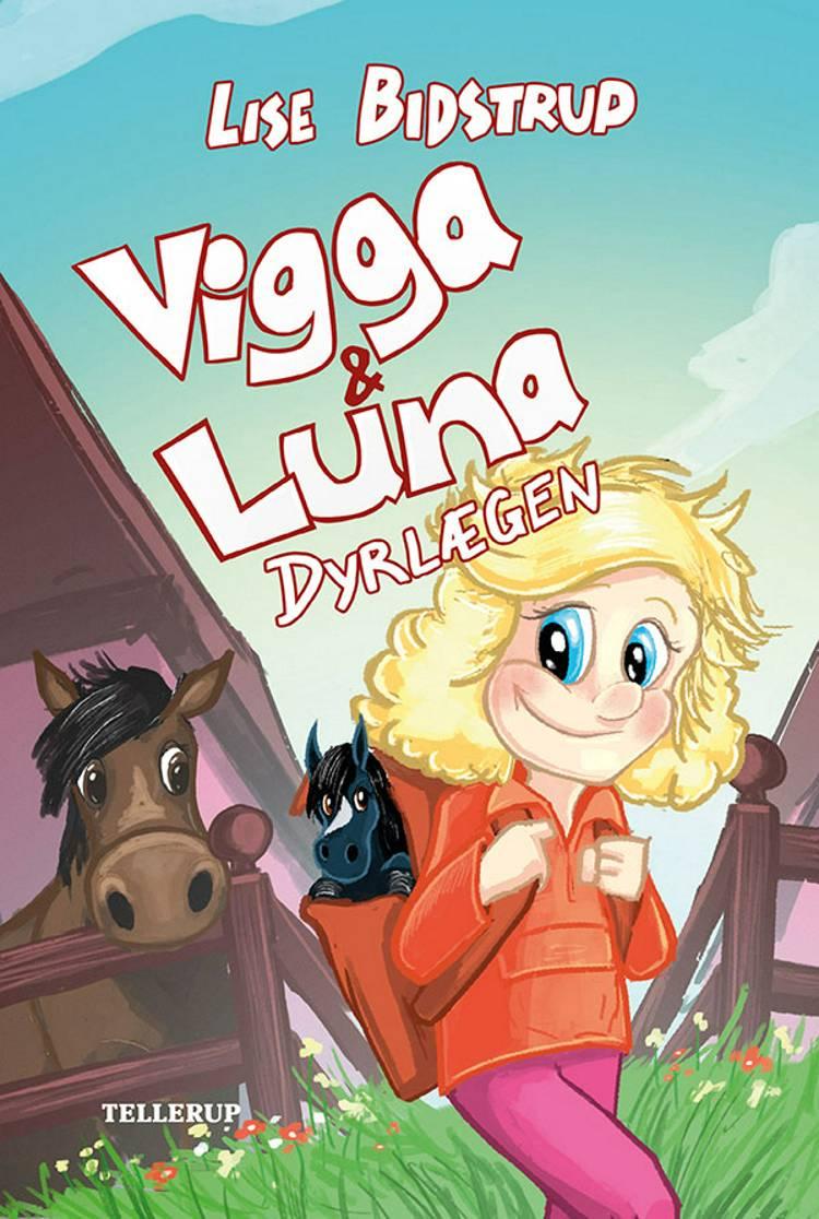 Vigga & Luna - dyrlægen af Lise Bidstrup