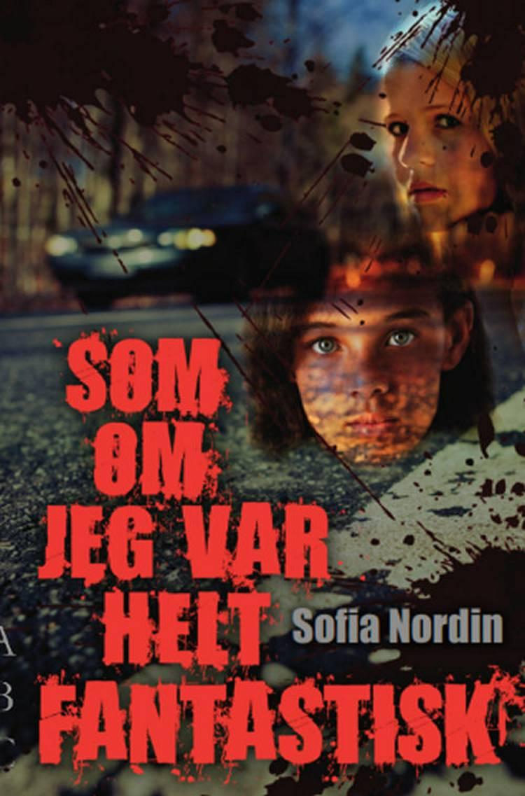Som om jeg var helt fantastisk af Sofia Nordin