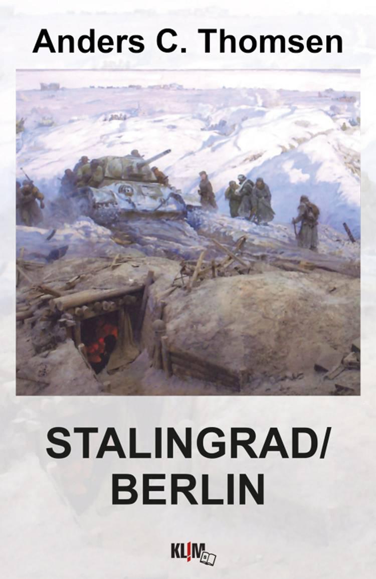 Stalingrad - Berlin af Anders C. Thomsen