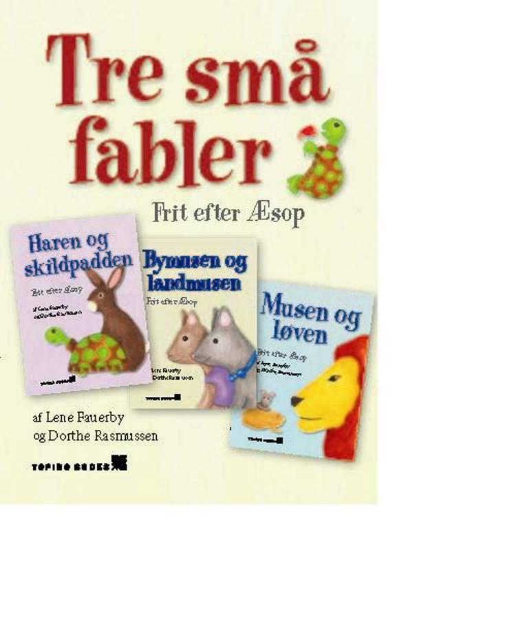 Tre små fabler af Lene Fauerby