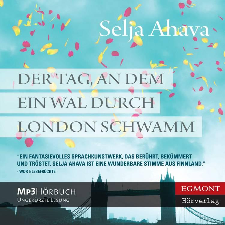 Der Tag, an dem ein Wal durch London schwamm af Selja Ahava