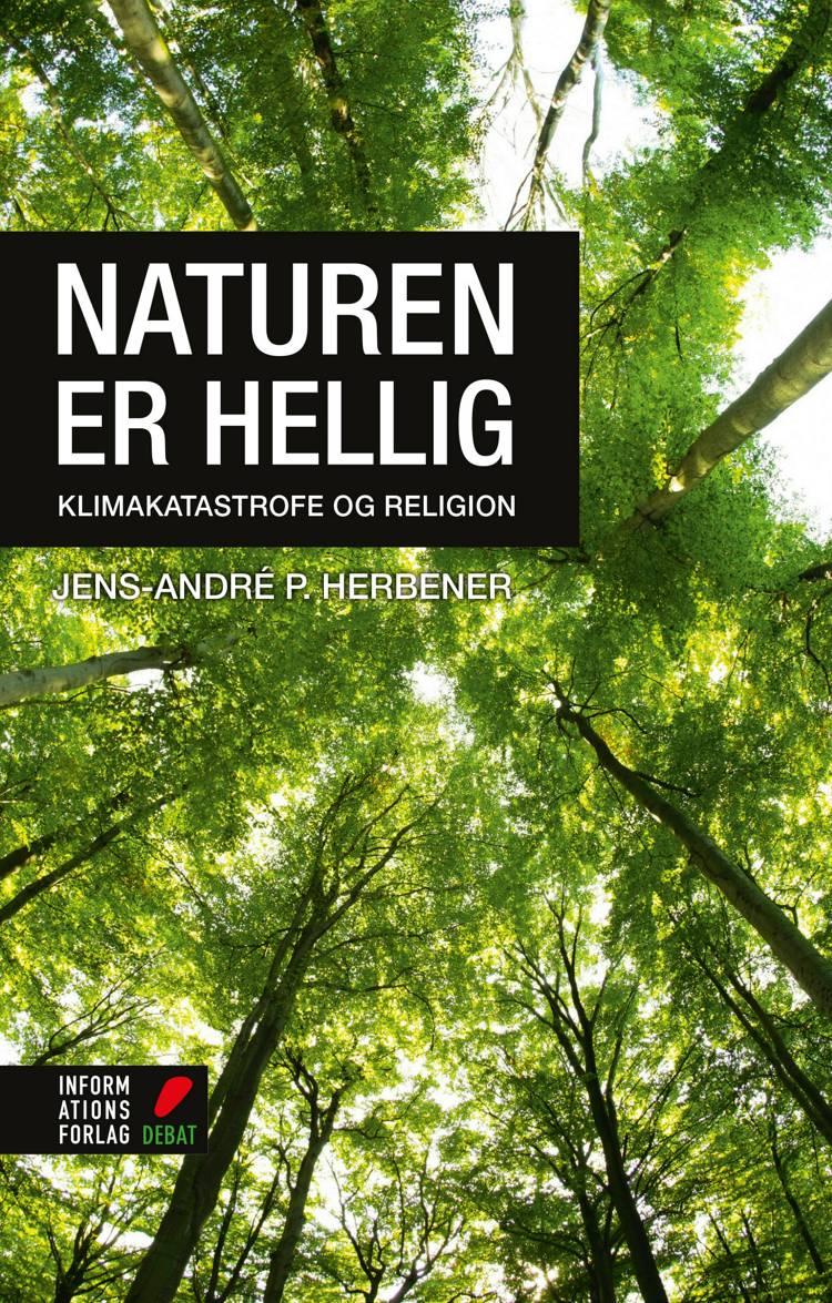 Naturen er hellig af Jens-André P. Herbener