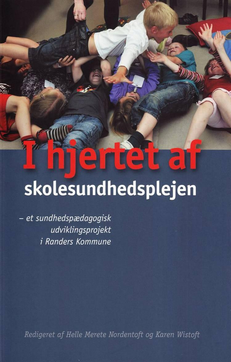 I hjertet af skolesundhedsplejen af Helle Merete Nordentoft