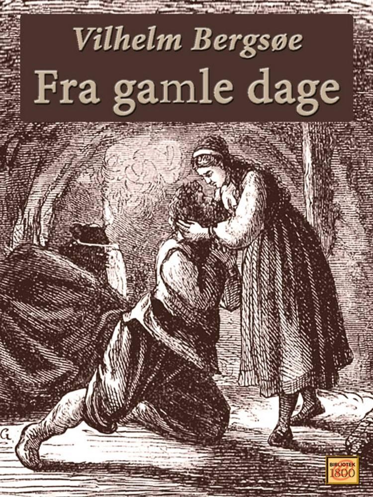 Fra gamle dage af Vilhelm Bergsøe