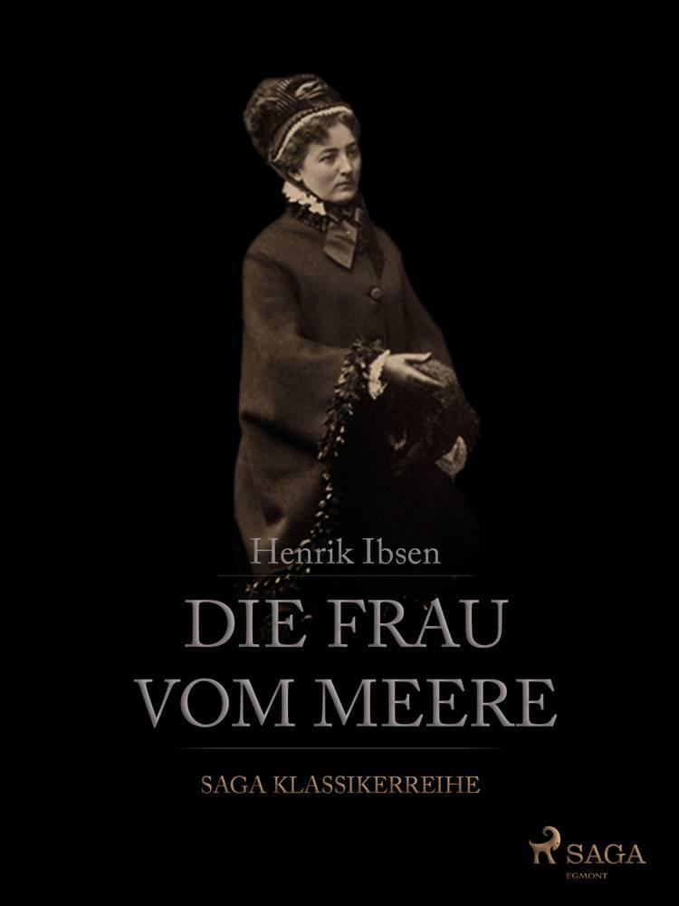 Die Frau vom Meere af Henrik Ibsen