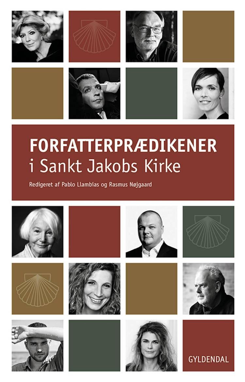 Forfatterprædikener i Sankt Jakobs Kirke af Jørgen Leth, Jens Smærup Sørensen og Ursula Andkjær Olsen m.fl.