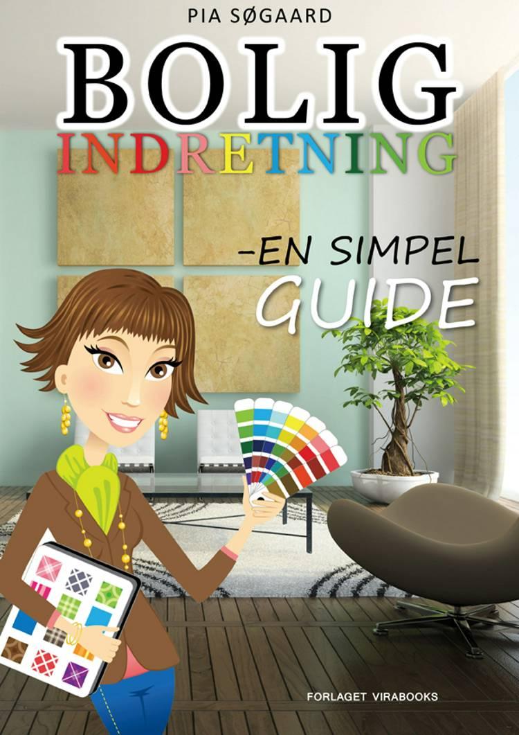 Boligindretning - En Simpel Guide af Pia Søgaard