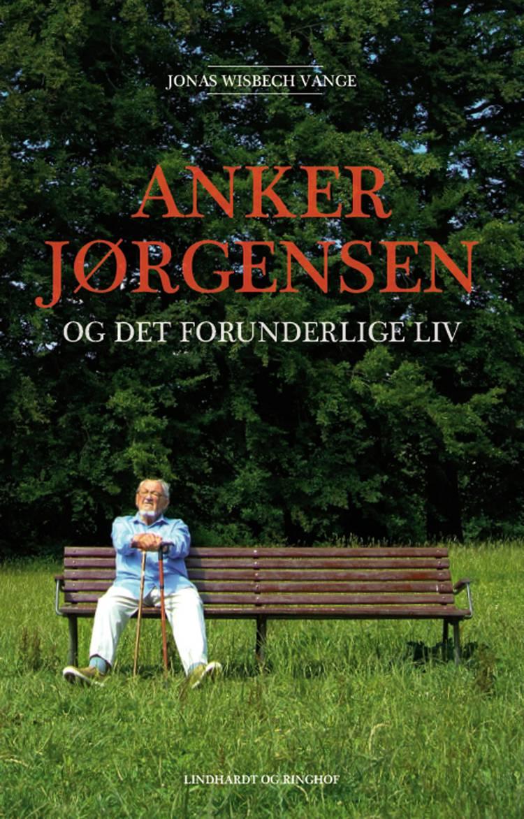 Anker Jørgensen og det forunderlige liv af Jonas Wisbech Vange