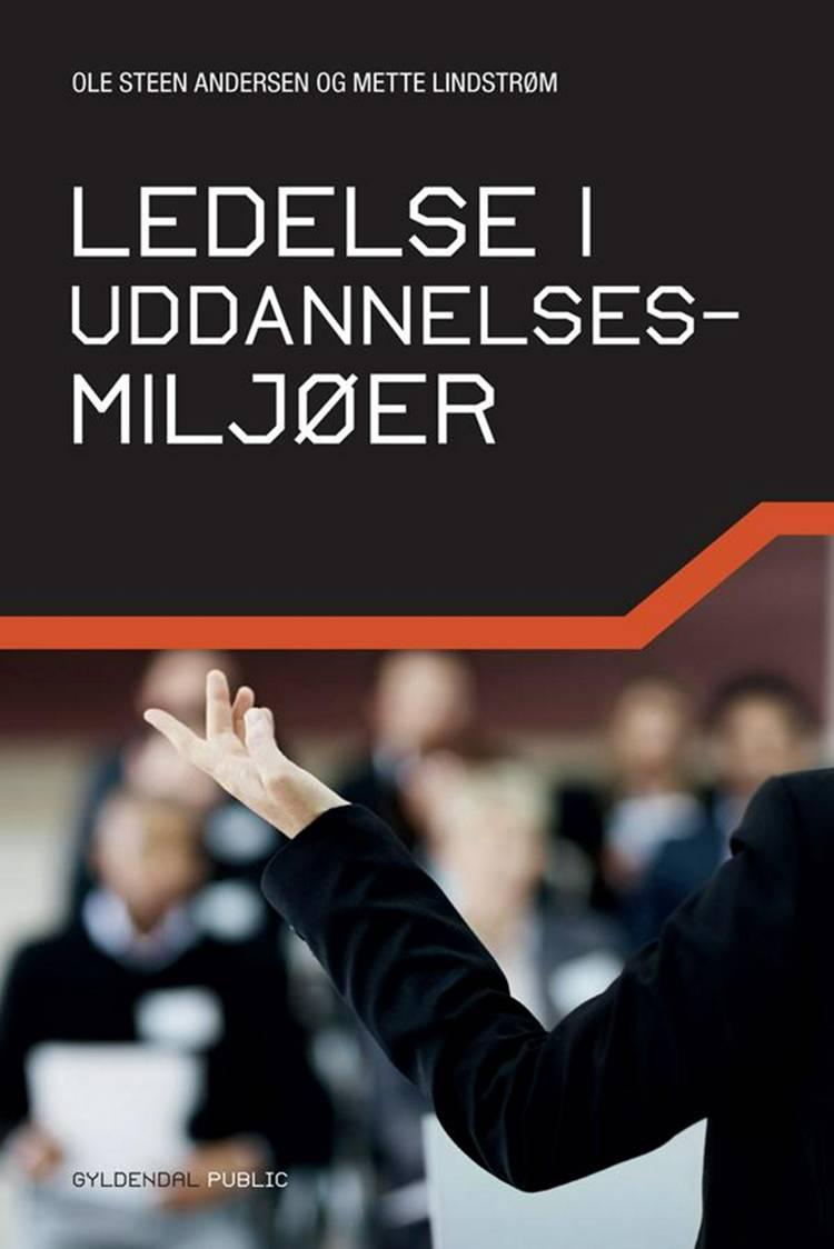 Ledelse i uddannelsesmiljøer af Ole Steen Andersen og Mette Lindstrøm