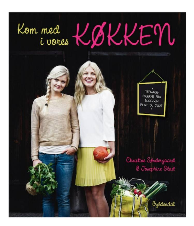 Kom med i vores køkken af Christine Søndergaard og Josephine Glad